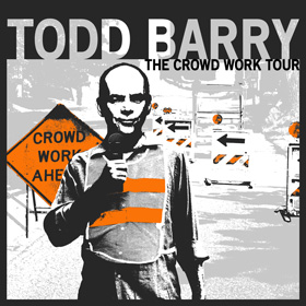 Todd Barry: The Crowd Work Tour album art
